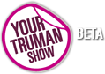 YourTrumanShow Beta